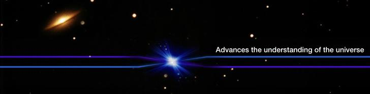 Advances the understanding of the universe